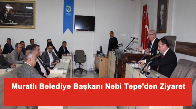 tekirdağ Muratlı Belediye Başkanı Nebi Tepe'den Ziyaret
