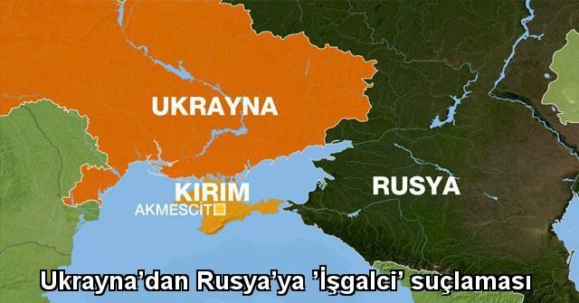 tekirdağ Ukrayna'dan Rusya'ya 'İşgalci' suçlaması
