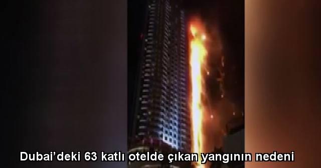 tekirdağ Dubai'deki 63 katlı otelde çıkan yangının nedeni belirlendi