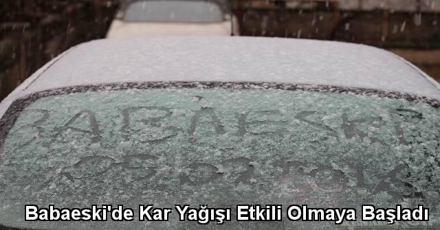 tekirdağ Babaeski'de Kar Yağışı Etkili Olmaya Başladı