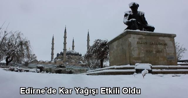 tekirdağ Edirne'de Kar Yağışı Etkili Oldu