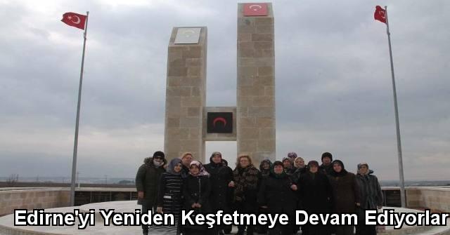 tekirdağ Edirne'yi Yeniden Keşfetmeye Devam Ediyorlar