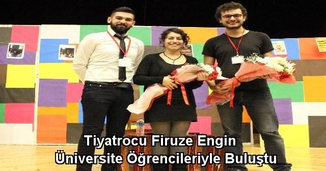 tekirdağ Tiyatrocu Firuze Engin Üniversite Öğrencileriyle Buluştu