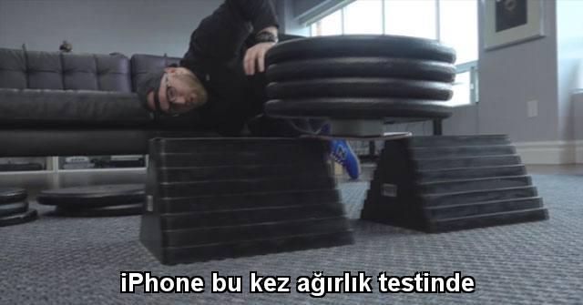 tekirdağ iPhone bu kez ağırlık testinde