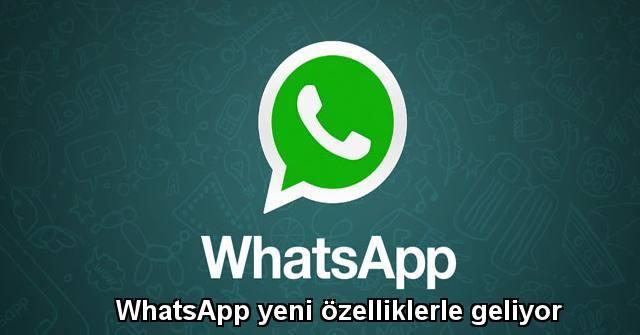 tekirdağ WhatsApp yeni özelliklerle geliyor
