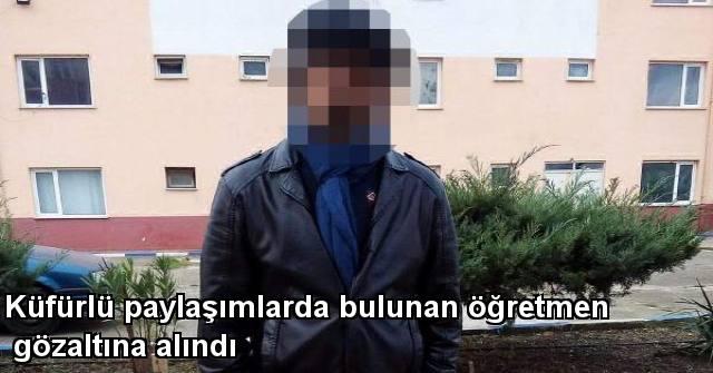 tekirdağ Küfürlü Paylaşımlarda Bulunan Öğretmen Gözaltına Alındı