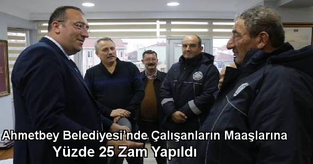 tekirdağ Ahmetbey Belediyesi'nde Çalışanların Maaşlarına Yüzde 25 Zam Yapıldı