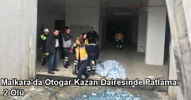 tekirdağ Malkara'da Otogar Kazan Dairesinde Patlama: 2 Ölü