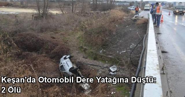 tekirdağ Keşan'da Otomobil Dere Yatağına Düştü: 2 Ölü
