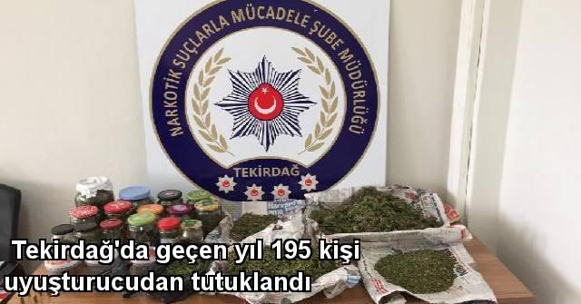 tekirdağ Tekirdağ'da Geçen Yıl 195 Kişi Uyuşturucudan Tutuklandı