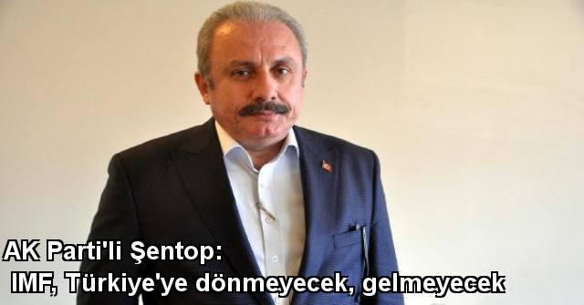 tekirdağ Ak Parti'li Şentop: IMF, Türkiye'ye Dönmeyecek, Gelmeyecek