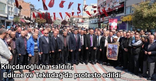 tekirdağ Kılıçdaroğlu'na Saldırı, Edirne Ve Tekirdağ'da Protesto Edildi