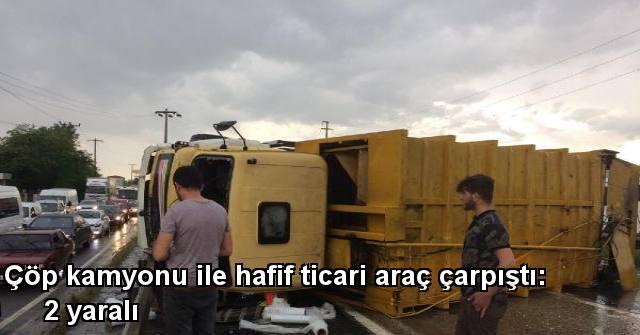 tekirdağ Çöp Kamyonu İle Hafif Ticari Araç çarpıştı: 2 Yaralı