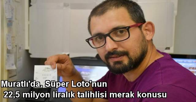 tekirdağ Muratlı'da, Süper Loto'nun 22,5 Milyon Liralık Talihlisi Merak Konusu