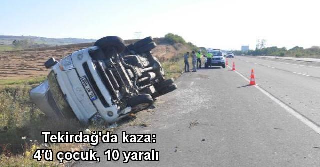 tekirdağ Tekirdağ'da Kaza: 4'ü çocuk, 10 Yaralı