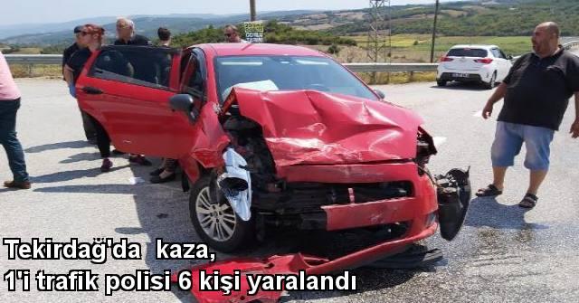 tekirdağ Tekirdağ'da kaza, 1'i trafik polisi 6 kişi yaralandı
