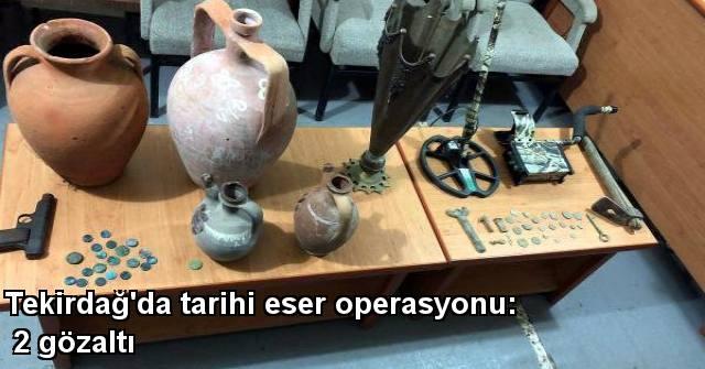 tekirdağ Tekirdağ'da Tarihi Eser Operasyonu: 2 Gözaltı