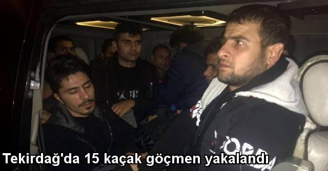 tekirdağ Tekirdağ'da 15 Kaçak Göçmen Yakalandı
