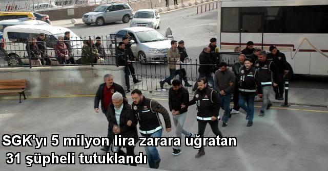 tekirdağ SGK'yı 5 Milyon Lira Zarara Uğratan 31 şüpheli Tutuklandı