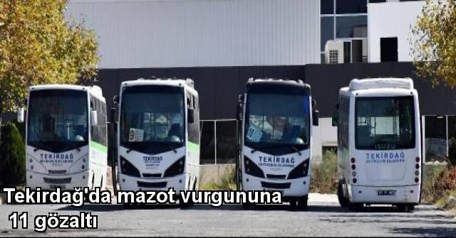 tekirdağ Tekirdağ'da Mazot Vurgununa 11 Gözaltı