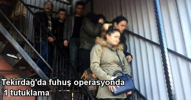 tekirdağ Tekirdağ'da Fuhuş Operasyonda 1 Tutuklama