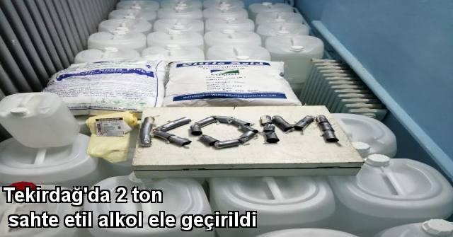 tekirdağ Tekirdağ'da 2 Ton Sahte Etil Alkol Ele Geçirildi