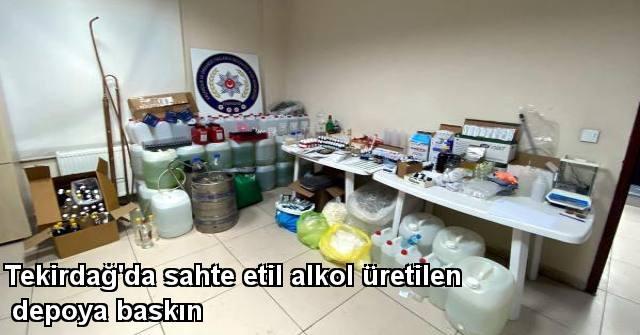tekirdağ Tekirdağ'da Sahte Etil Alkol Üretilen Depoya Baskın