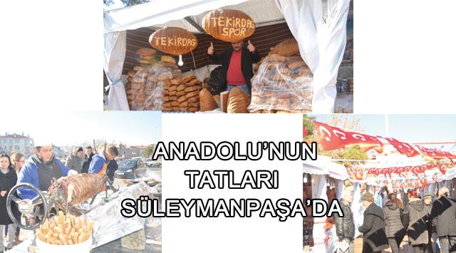 tekirdağ Anadolu'nun Tatları Süleymanpaşa'da