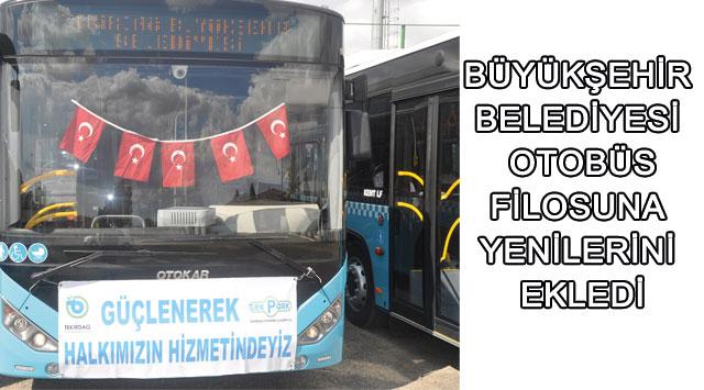 tekirdağ Büyükşehir Belediyesi  Otobüs Filosuna Yenilerini Ekledi