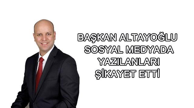 tekirdağ Başkan Fehmi  Altayoğlu Sosyal Medayada Yazılanları Şikayet Etti