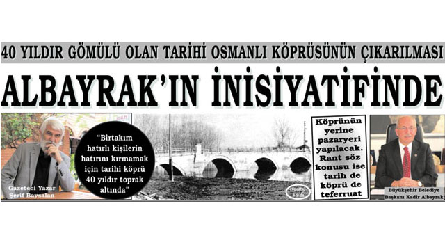 tekirdağ  Tarihi Osmanlı Köprüsünün çıkarılması Albayrak'ın İnsiyatifinde