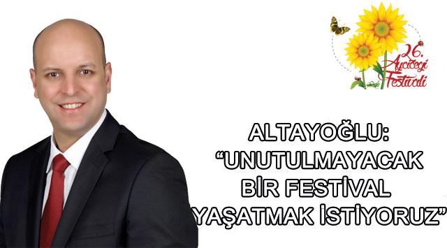 """tekirdağ Altayoğlu: """"Unutulmayacak Bir Festival Yaşatmak İstiyoruz"""""""