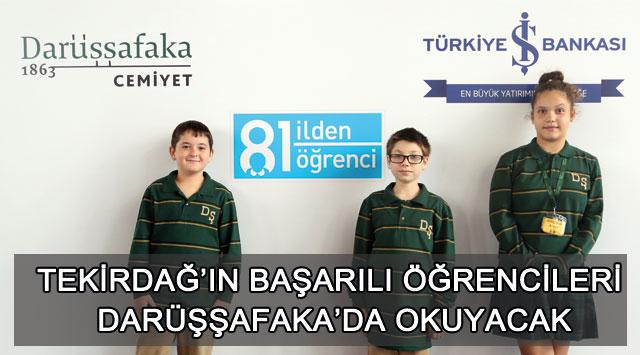 tekirdağ Tekirdağ'ın Başarılı öğrencileri Darüşşafaka'da Okuyacak