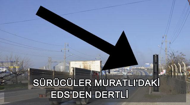 tekirdağ Sürücüler Muratlı'daki Eds'den Dertli