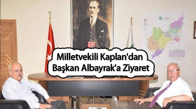 tekirdağ Milletvekili Kaplan'dan Başkan Albayrak'a Ziyaret