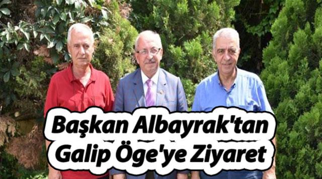 tekirdağ Başkan Albayrak'tan Galip Öge'ye Ziyaret